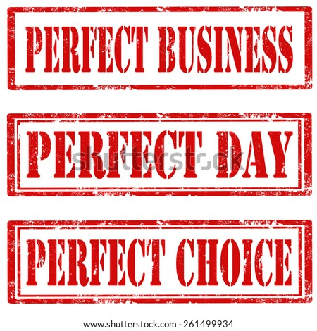 Set of grunge rubber stamps with text Perfect Business,Perfect Day and Perfect Choice,vector illustration - stock vector
