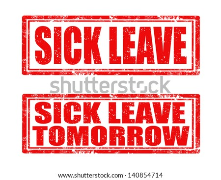 Set of grunge rubber stamps with text sick leave inside,vector illustration - stock vector