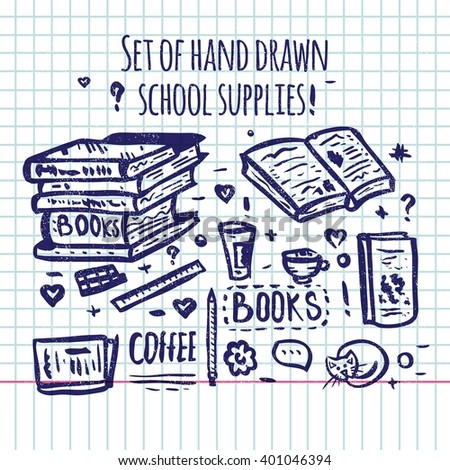 Set of hand drawn school supplies. Back to School. Books, coffee. School appliances. Freehand drawing school items on a sheet of exercise book. Elements on Lined Sketchbook. Doodles. - stock vector