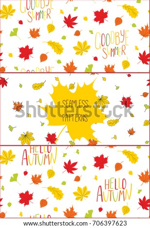Set Of Hand Drawn Seamless Vector Patterns With Autumn Leaves And Quotes Hello  Autumn, Goodbye