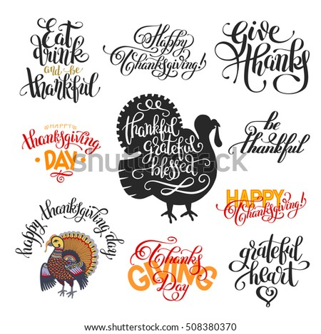 set of hand lettering inscriptions to thanksgiving day collection for greeting card, print, poster, flayer and other holiday design, calligraphy vector illustration