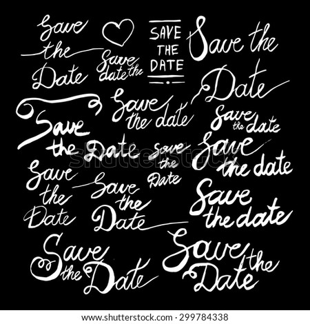 Set of handwritten phrases Save the date. Typographic print poster. Lettering design. Vector illustration - stock vector