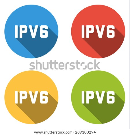 Set of 4 isolated flat colorful buttons (icons) for IPV6 (Internet Protocol version 6) - stock vector