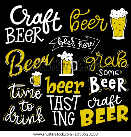 Set Of Lettering Quotes Beer Here Grab Some Time To Drink