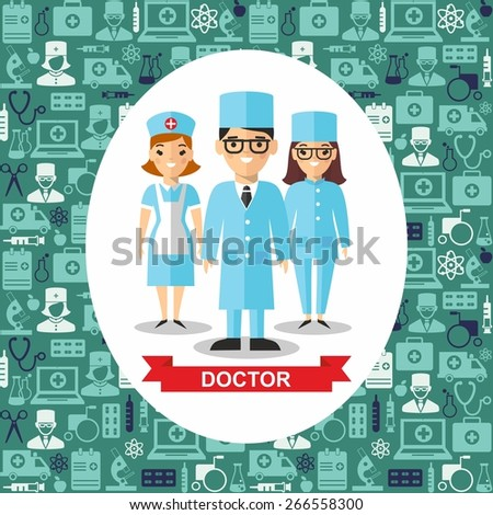 Set of medical people, doctor and nurse with medical seamless background. Vector illustration of a medical team, doctor and nurse with medical icons  - stock vector