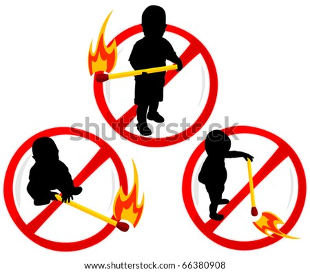 set of prohibiting signs with the image of the child playing with matches - stock vector