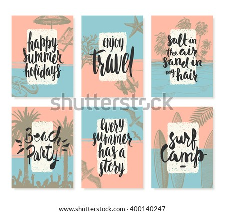 Set of tropical vacation and summer holidays hand drawn posters or greeting card with handwritten calligraphy quotes, phrase and words. Vector illustration.