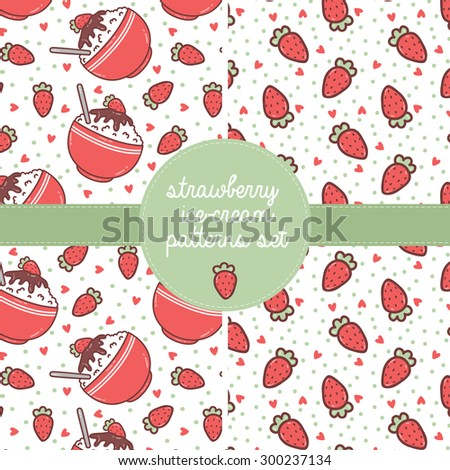 set of two patterns with cute cartoon strawberry ice creams and strawberries on white background. can be used like pattern for wrapping paper, textile for greeting cards, notebook covers
