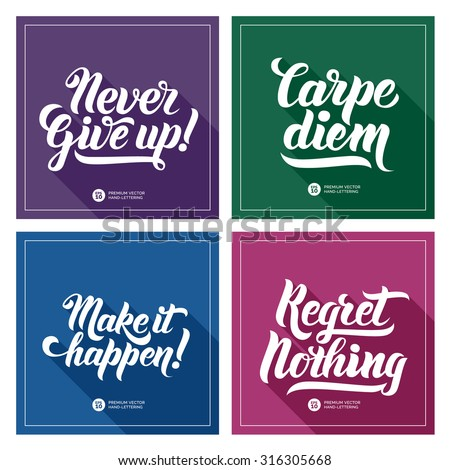 Set Of Typographic Motivational Quotes Posters. Never Give Up, Carpe Diem (Latin Translation: Catch the moment), Make it Happen, Regret Nothing. Premium Hand-lettering calligraphy. Long shadow concept - stock vector