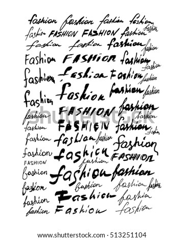 Set of vector ''fashion'' hand lettering. Can be used for print: bags, t-shirts, decor, posters, cards, web banners and blogs.