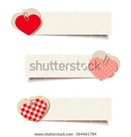 Set of vector Valentine banners with paper and fabric textured hearts.  - stock vector