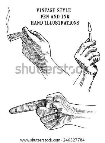 Set of vector vintage style pen and ink hand illustrations showing hands holding match,cigar and pointing. - stock vector
