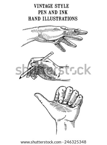 Set of vector vintage style pen and ink hand illustrations showing hands reaching, writing and thumbs up signal.  - stock vector