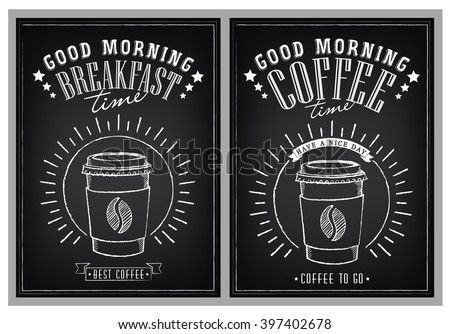 Set of vintage posters Good Morning. Cups of coffee. Breakfast time. Sunrise. Drawing with imitation of chalk sketch - stock vector
