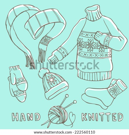 Set of winter hand knitted clothes vector illustrations sketch style - scarf, sweater, mittens, hat, socks - stock vector