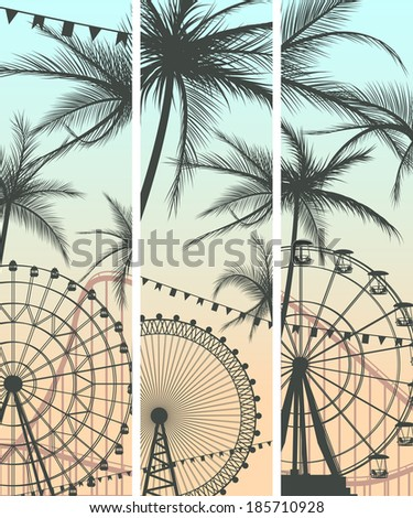 Set vertical banners of Ferris Wheel from amusement park of beach large palms. - stock vector