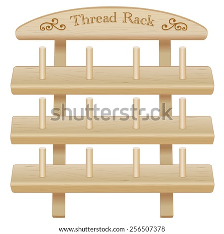 Sewing Thread Storage Rack with pegs, engraved text, scrolls. Three shelf pine wood isolated on white background for DIY sewing, tailoring, quilting, crafts, embroidery, needlecraft, EPS8 compatible. - stock vector