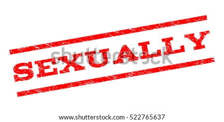 Sexually watermark stamp. Text caption between parallel lines with grunge design style. Rubber seal stamp with dust texture. Vector red color ink imprint on a white background.