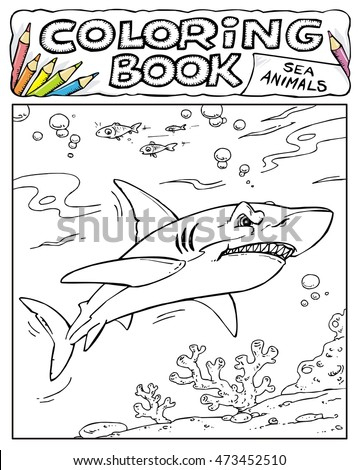 Shark Coloring Book Pages SEA ANIMALS Stock Vector 473452510