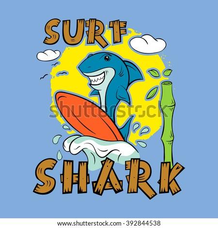 Shark surfer. Print for T-shirt. Surfboard child's drawing. The cheerful cartoon shark. - stock vector