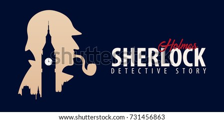 Sherlock Holmes banners. Detective illustration. Illustration with Sherlock Holmes. Baker street 221B. London. Big Ban