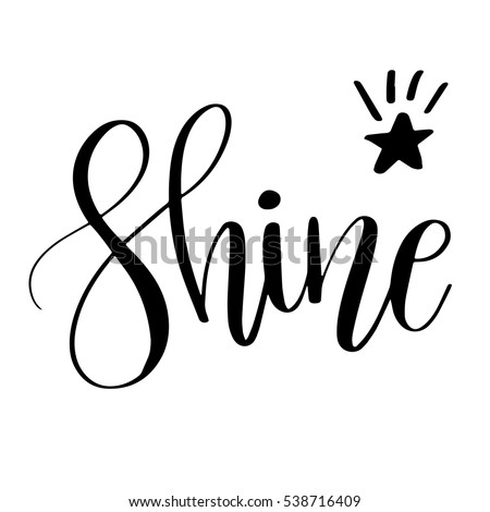 Shine inspirational quote phrase modern calligraphy stock Images of calligraphy