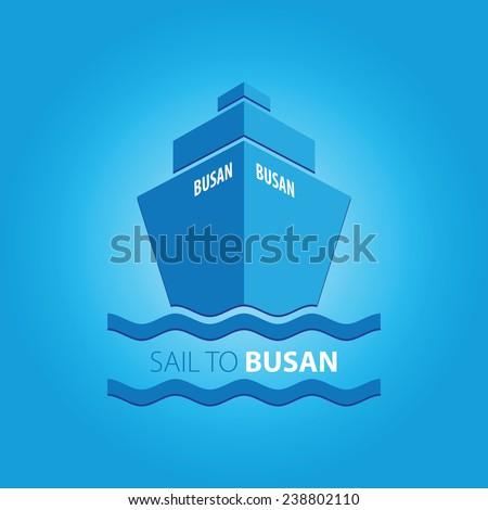 "Ship vector illustration with main inscription ""Sail to Busan"" - stock vector"