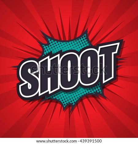 Shoot, comic speech bubble, vector illustration. - stock vector