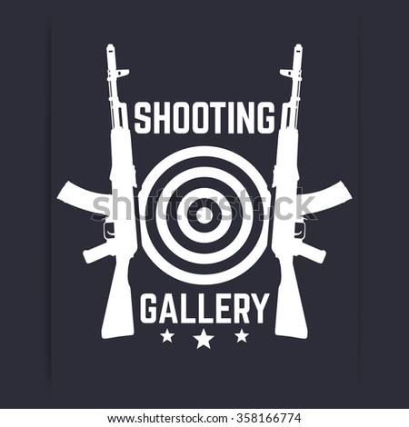 Shooting Gallery logo, sign, emblem with assault rifles, soviet automatic guns, vector illustration - stock vector