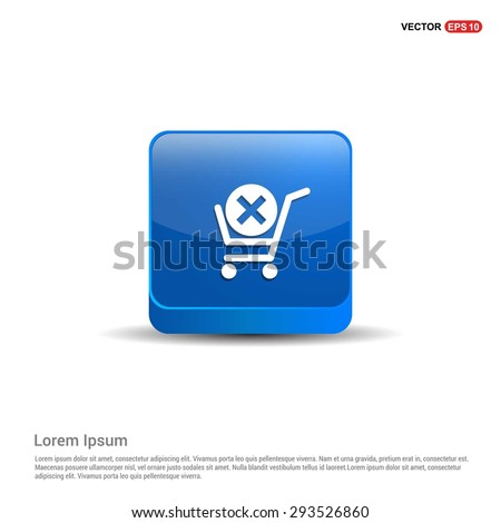 Shopping Cart and Delete Sign icon - abstract logo type icon - blue 3d button background. Vector illustration