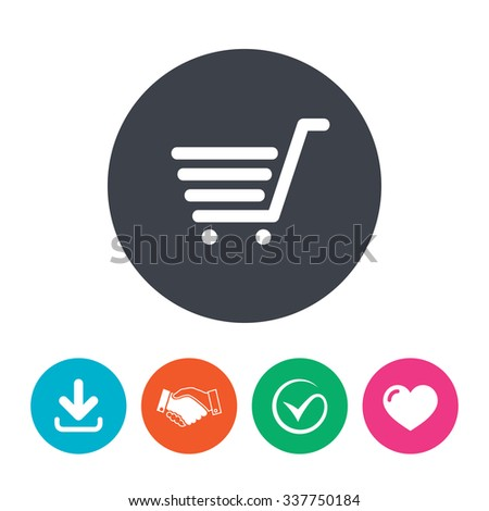 Shopping Cart sign icon. Online buying button. Download arrow, handshake, tick and heart. Flat circle buttons.