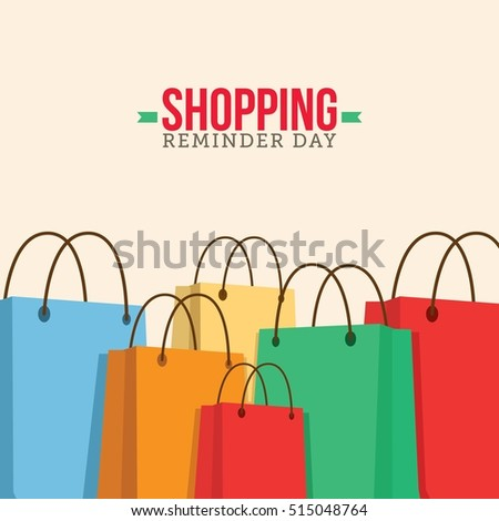 Shopping Reminder Day Vector Illustration. Suitable for greeting card, poster and banner.
