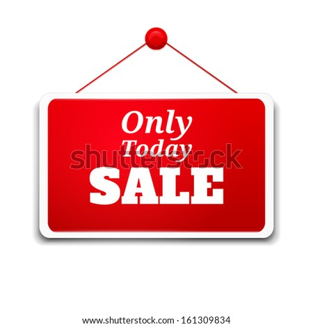 Shopping sign board only today sale - stock vector
