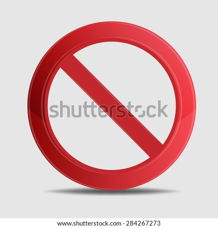 Sign ban, prohibition, No Sign, No symbol, Not Allowed isolated on white background. Vector illustration