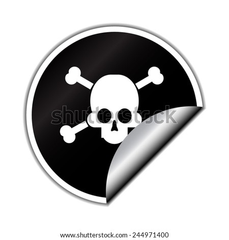 sign of danger to life. skull and crossbones with round sticker