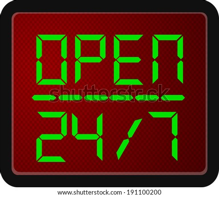 Sign Open 24 Hour 7 day a week  - stock vector