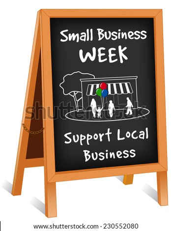 Sign, Small Business Week, chalk board folding easel, wood sidewalk frame with brass chain, slate background with text to support local neighborhood stores, shop, family, balloons. EPS8 compatible. - stock vector