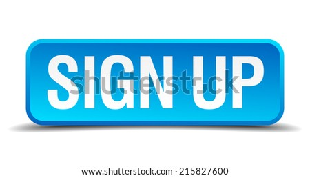 Sign up blue 3d realistic square isolated button - stock vector