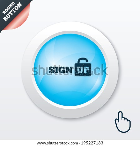 Sign up sign icon. Registration symbol. Lock icon. Blue shiny button. Modern UI website button with hand cursor pointer. Vector
