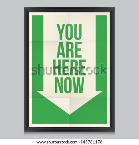Signal your are here now poster. Effects poster, frame, colors background and colors text are editable. Ideal for print poster, card, shirt, mug. - stock vector