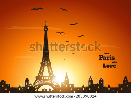 """silhouette of Eiffel tower, old town with holey  windows and flock of birds on delicate orange sunset background with inscription """"from Paris with love"""" ,  vector illustration - stock vector"""