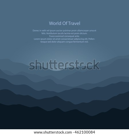 Silhouette of the Mountains Before Sunrise and Text, View of the Mountains in the Morning, Mountain Ranges in Shades of Dark Gray, Travel and Tourism Concept, Vector Illustration