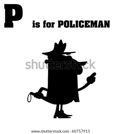 Silhouetted Cop With P Is For Policeman Text - stock vector