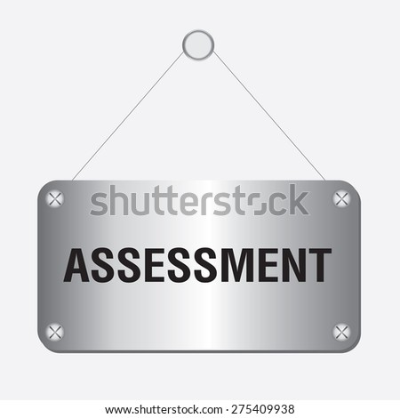 silver metallic assessment sign hanging on the wall - stock vector