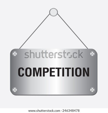 silver metallic competition sign hanging on the wall  - stock vector