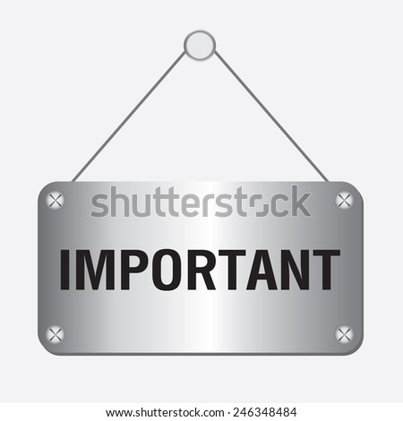 silver metallic important sign hanging on the wall  - stock vector