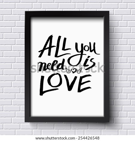 Simple Text Design for All You Need is Love Concept with Small Winged Heart on a Frame Hanging on a Concrete White Wall. Vector illustration. - stock vector