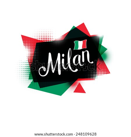 Simple Text Design for Milan Concept with Small Italian Flag with Abstract Black, Green and Red Design. Isolated on White Background. Vector illustration. - stock vector