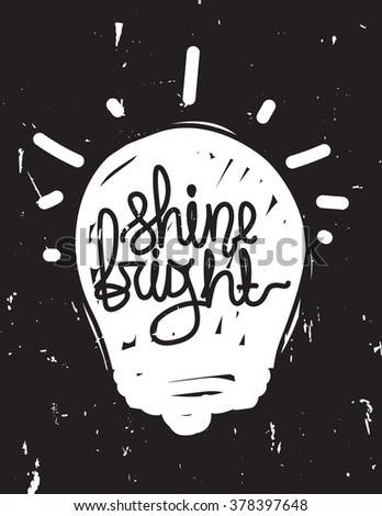 Simple universal vintage illustration in grunge style. Quote handwritten grunge design. Youthful template, brilliant good idea for printing, t-shirt, textile, interior - stock vector