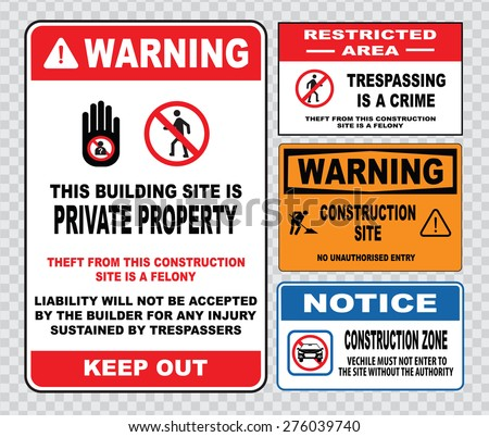 site safety sign or construction safety warning this building is private property, theft   this construction site is a felony. liability will not be accepted, trespassers keep out,   construction zone - stock vector